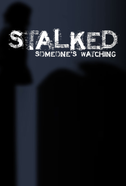 Stalked: Someone's Watching